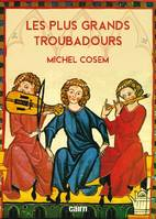 Les plus grands troubadours