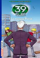 Les 39 clés - Cahill contre Pierce, Tome 01, La menace Pierce