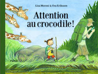 ATTENTION AUX CROCODILES.