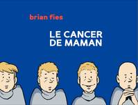 Le cancer de maman - Tome 1 - Le cancer de maman