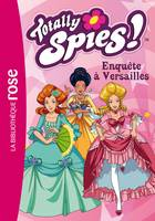 Totally spies !, Totally Spies 30 - Enquête à Versailles