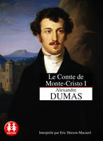 LE COMTE DE MONTE-CRISTO TOME 1 - LA MACHINATION - VOL01