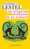 LES ORIGINES ANIMALES DE LA CULTURE (NE)