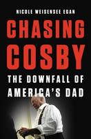 Chasing Cosby, The Downfall of America's Dad