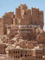 THE ARCHITECTURE OF YEMEN AND ITS RECONSTRUCTION /ANGLAIS