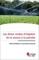 Les divers modes d'irrigation de la source à la parcelle