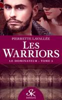 Le Dominateur, Les Warriors, T5