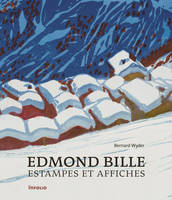 Edmond Bille. Estampes et affiches