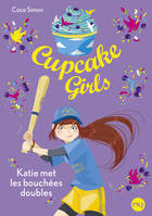Cupcake Girls - tome 5, Katie met les bouchées doubles