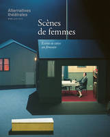 ALTERNATIVES THEATRALES N 129 SCENES DE FEMMES JUILLET2016