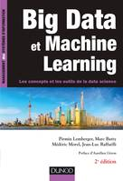 Big Data et Machine Learning - 2e éd. - Les concepts et les outils de la data science, Les concepts et les outils de la data science