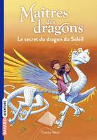 Maîtres des dragons, Tome 02, Le secret du dragon du soleil
