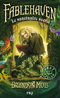 Tome 1, Fablehaven, Le sanctuaire secret, Le sanctuaire secret