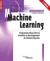 Machine learning - 2e édition, Programmes libres (gplv3) essentiels au développement de solutions big data