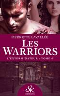 L'Exterminateur, Les Warriors, T6