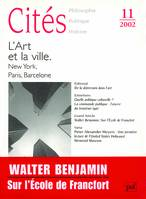 Cités 2002 - n° 11, L'art et la ville : New York, Paris, Barcelone, L'art et la ville : New York, Paris, Barcelone