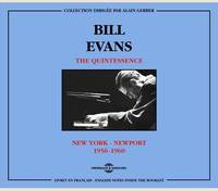 BILL EVANS - THE QUINTESSENCE (NEW YORK - NEWPORT 1956-1960)