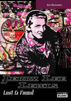 Jerry Lee Lewis, lost & found