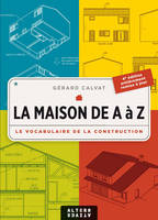 La maison de A à Z, Le vocabulaire de la construction
