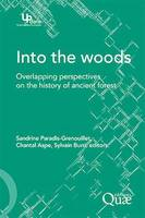 Into the woods, Overlapping perspectives on the history of ancien forest