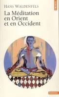 LA MEDITATION EN ORIENT ET EN OCCIDENT