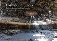 FORBIDDEN PLACES EXPLORING OUR ABANDONED HERITAGE - TOME 2 - VOL02
