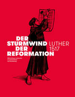 Der Sturmwind der Reformation, Luther 1517