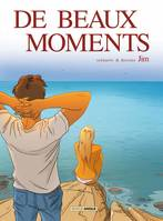De beaux moments (inclus :nouvelle de Jim )