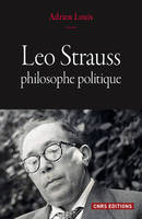Leo Strauss, philosophe politique