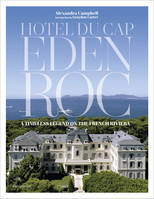 Hotel du Cap-Eden-Roc, A Timeless Legend On The French Riviera