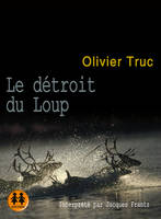 Le detroit du loup : 2 cd Mp3