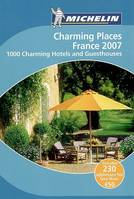 CHARMING HOTELS AND GUESTHOUSES FRANCE 2007, 1000 charming hotels and guesthouses