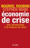 Economie de crise, une introduction à la finance du futur