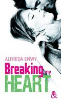 Breaking My Heart, une romance New Adult, par l'auteur de Love Deal