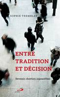 ENTRE TRADITION ET DECISION