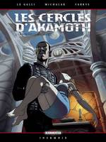 2, LES CERCLES D'AKAMOTH - TOME 2
