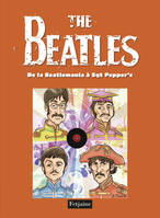 [Tome 2], De la Beatlemania à Sergeant Pepper's, The Beatles / De la Beatlemania à Sergent Pepper's