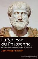La Sagesse du Philosophe, Aristote et la question du changement