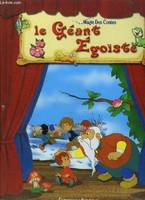 LE GEANT EGOISTE - COLLECTION MAGIE DES CONTES