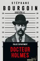 Docteur Holmes, Serial killer#1