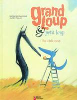 GRAND LOUP & PETIT LOUP T. 3 - UNE SI BELLE ORANGE, Une si belle orange