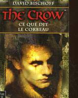 The crow., Ce que dit le corbeau