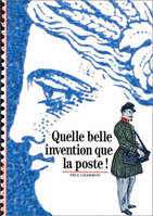 Quelle belle invention que la poste !