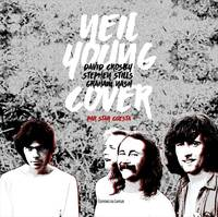 Neil Young, David Crosby, Stephen Stills, Graham Nash Cover
