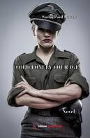 Cold Lonely Courage, Novel war