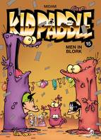 Kid Paddle - Tome 15, Men In Blork