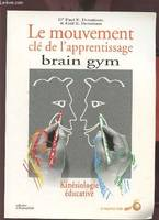 Le Mouvement, clé de l'apprentissage. Brain gym, Brain gym