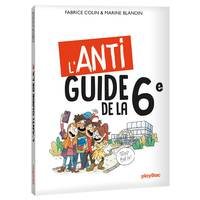 L'anti-guide de la 6e - Edition 2020