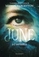 June, 3, L'invisible