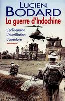 La guerre d'Indochine, L'enlisement, l'humiliation, l'aventure